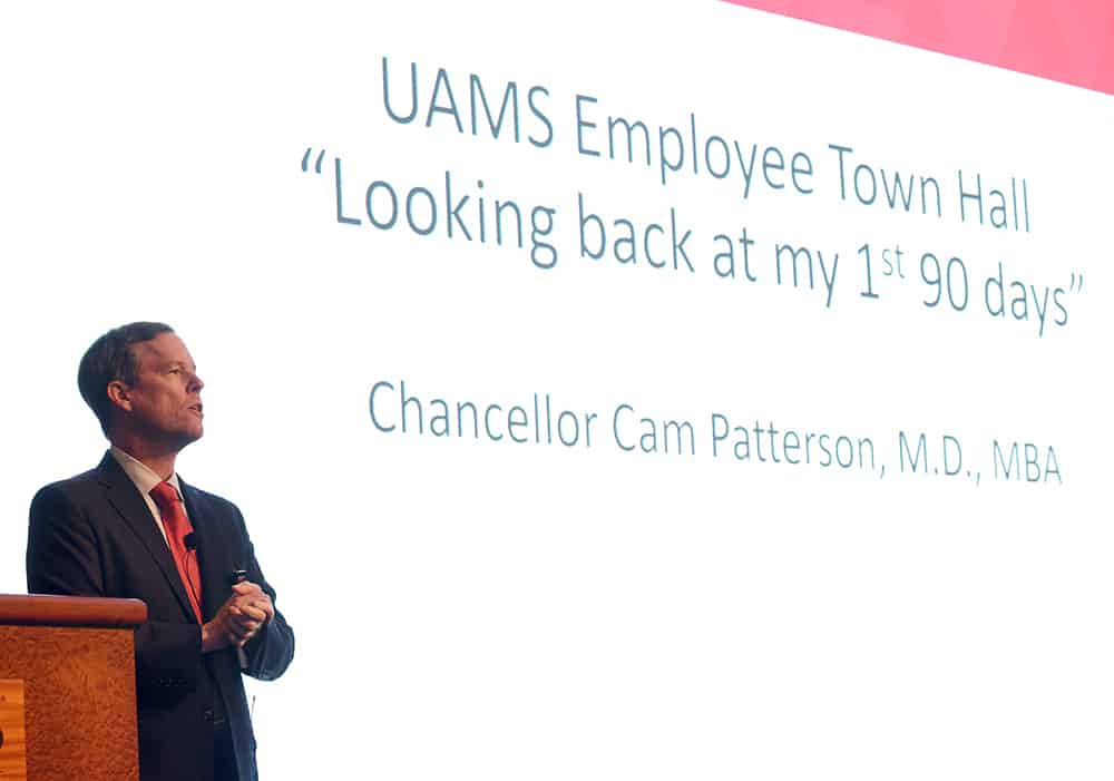 Chancellor Cam Patterson, M.D., MBA, shared the progress UAMS has made during his first 90 days.