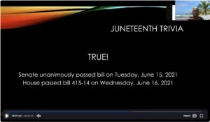 The Juneteenth trivia game included a question about the status of the bill making it a national holiday, which was awaiting the president's signature at the time.